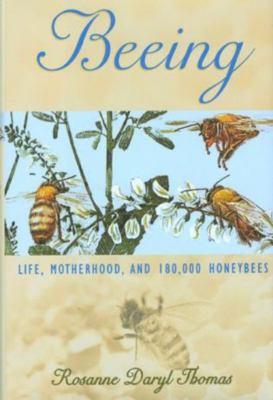 Beeing: Life, Motherhood, and 180,000 Honey Bees
