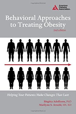 Behavioral Approaches to Treating Obesity: Helping Your Patients Make Changes That Last 9781580404631