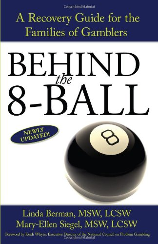 Behind the 8-Ball: A Recovery Guide for the Families of Gamblers