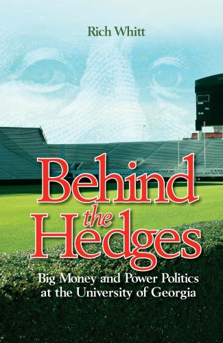 Behind the Hedges: Big Money and Power Politics at the University of Georgia 9781588382061