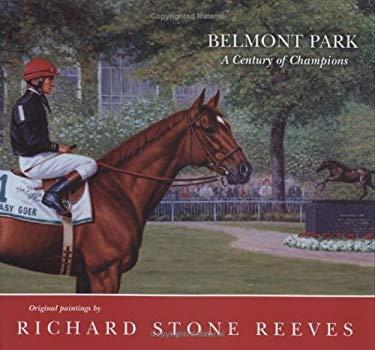 Belmont Park: A Century of Champions 9781581501223