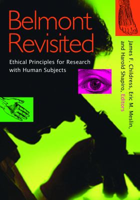 Belmont Revisited: Ethical Principles for Research with Human Subjects 9781589010628