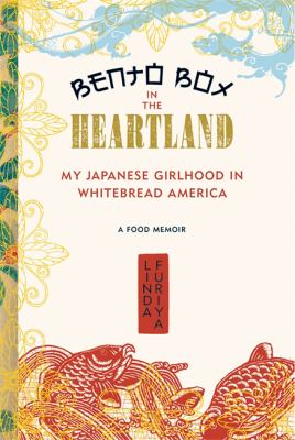 Bento Box in the Heartland: My Japanese Girlhood in Whitebread America 9781580051910