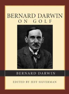 Bernard Darwin on Golf 9781585747689