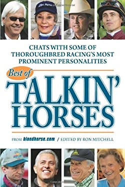 Best of Talkin' Horses: Chat with Some of Thoroughbred Reacing's Most Prominent Personalities 9781581501926
