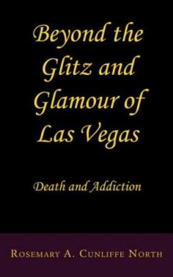 Beyond the Glitz and Glamour of Las Vegas 9781587368653