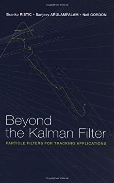 Beyond the Kalman Filter: Particle Filters for Tracking Applications 9781580536318
