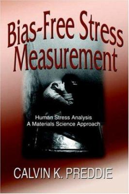 Bias-Free Stress Measurement 9781589610538