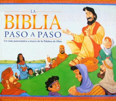 Biblia Paso a Paso (Step by Step Bible Children's Illustrated Bible) 9781588021748