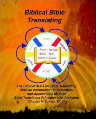 Biblical Bible Translating 9781589603028