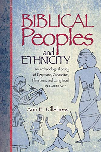 Biblical Peoples and Ethnicity: An Archaeological Study of Egyptians, Canaanites, Philistines, and Early Israel, 1300-1100 B.C.E. 9781589830974