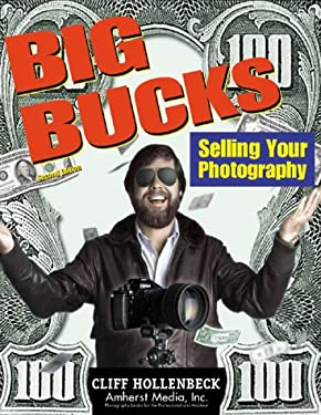 Big Bucks Selling Your Photography 9781584280385