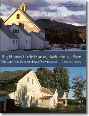 Big House, Little House, Back House, Barn: The Connected Farm Buildings of New England 9781584653721