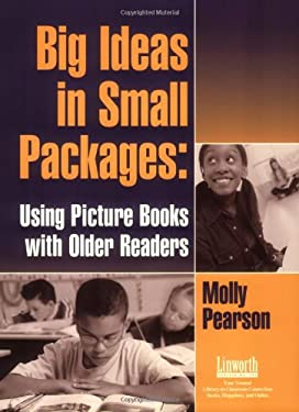 Big Ideas in Small Packages: Using Picture Books with Older Readers 9781586831783