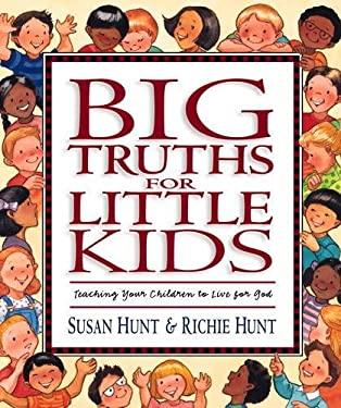 Big Truths for Little Kids 9781581341065