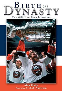 Birth of a Dynasty: The 1980 New York Islanders 9781582613338
