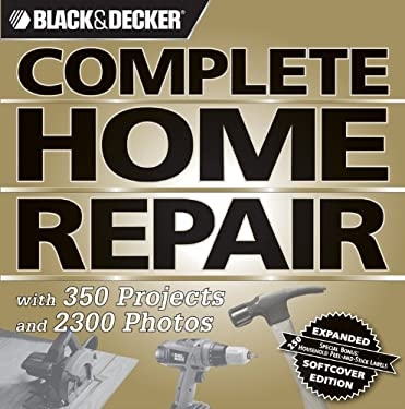 Black & Decker Complete Home Repair [With Peel & Stick Labels] 9781589233553