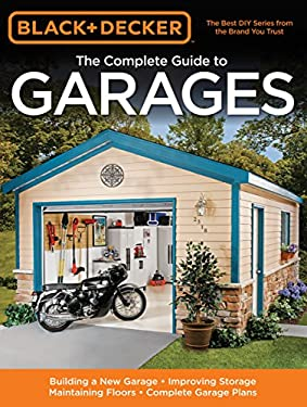 Black & Decker the Complete Guide to Garages 9781589234574