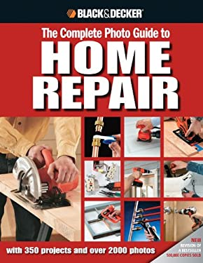 Black & Decker the Complete Photo Guide to Home Repair 9781589234178