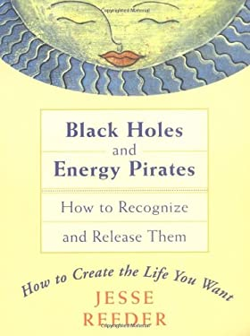 Black Holes and Energy Pirates: How to Recognize and Release Them 9781580910484