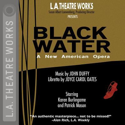 Black Water: An American Opera 9781580811187