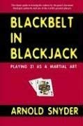 Blackbelt in Blackjack: Playing Blackjack as a Martial Art 9781580421430