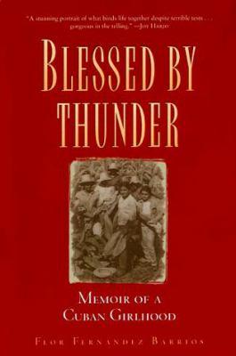 Blessed by Thunder: Memoir of a Cuban Girlhood 9781580050210