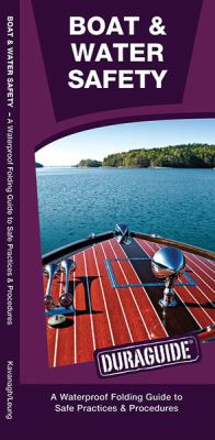 Boat & Water Safety: A Waterproof Pocket Guide to Safe Practices & Procedures 9781583555194