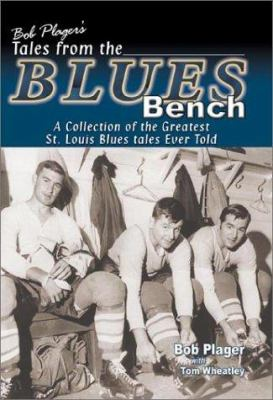 Bob Plager's Tales from the Blues Bench 9781582617473
