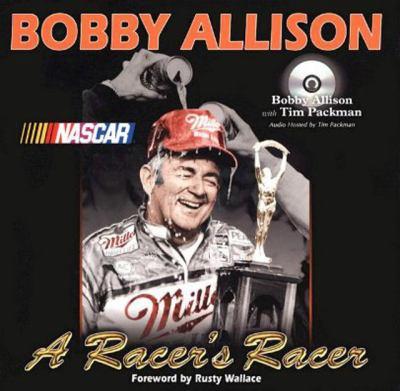 Bobby Allison: A Racer's Racer 9781582617237