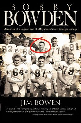 Bobby Bowden: Memories of a Legend and His Boys from South Georgia College 9781583852828