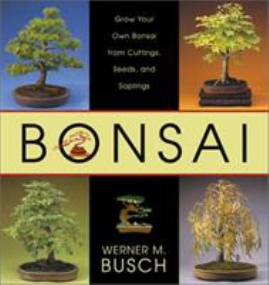 Bonsai: From Native Trees and Shrubs 9781585744411