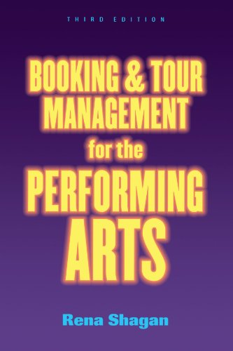 Booking and Tour Management for the Performing Arts 9781581150957