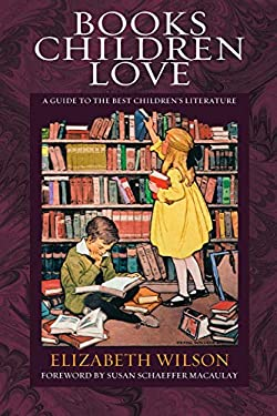 Books Children Love: A Guide to the Best Children's Literature 9781581341980