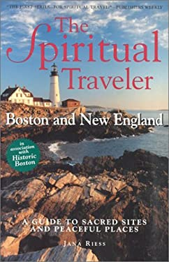 Boston and New England: A Guide to Sacred Sites and Peaceful Places 9781587680083