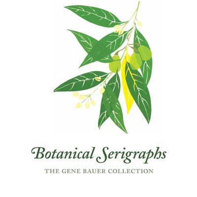Botanical Serigraphs: The Gene Bauer Collection 9781589482531