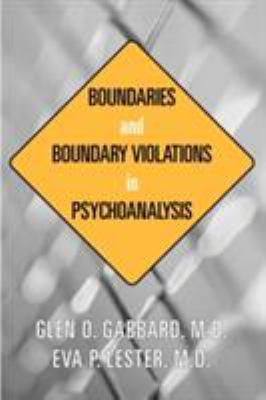 Boundaries and Boundary Violations in Psychoanalysis: 9781585620982