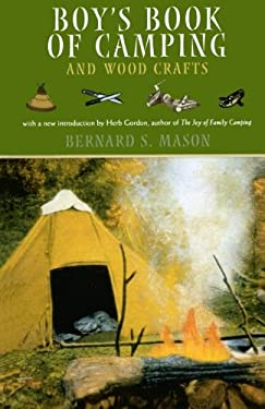Boy's Book of Camping and Wood Crafts 9781586670726