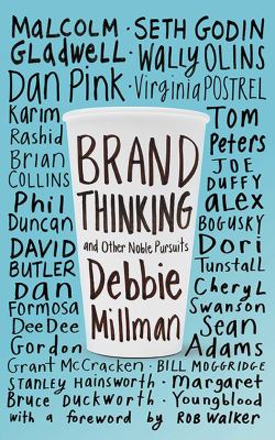 Brand Thinking and Other Noble Pursuits 9781581158649