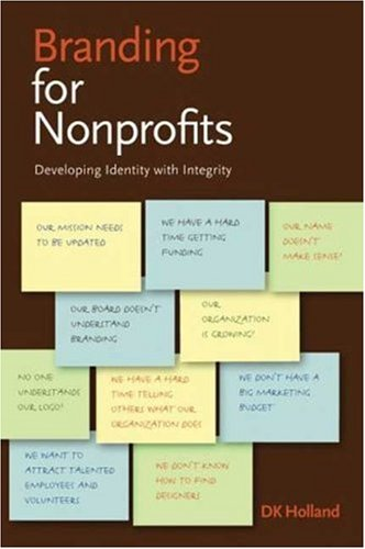 Branding for Nonprofits: Developing Identity with Integrity 9781581154344