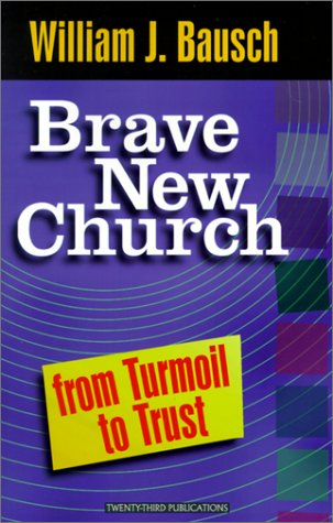 Brave New Church: From Turmoil to Trust 9781585951352