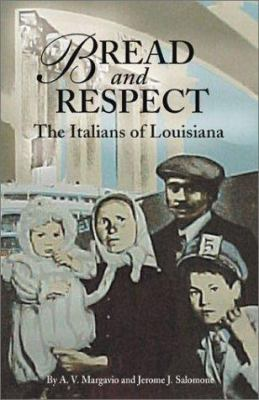 Bread and Respect: The Italians of Louisiana 9781589800236