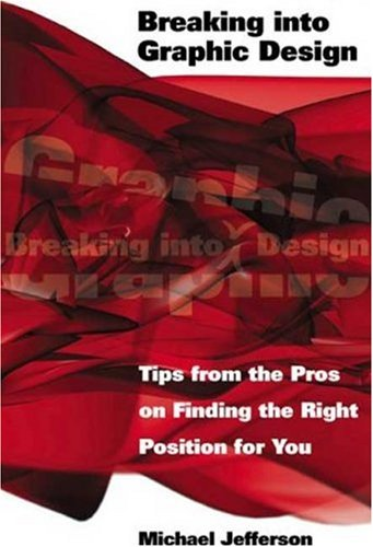 Breaking Into Graphic Design: Tips from the Pros on Finding the Right Position for You