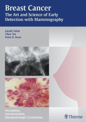 Breast Cancer - The Art and Science of Early Detection with Mammography: Perception, Interpretation, Histopathologic Correlation 9781588902597