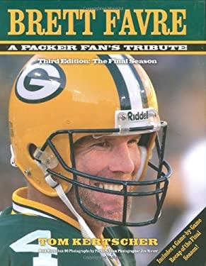 Brett Favre: A Packer Fan's Tribute: The Final Season 9781581826838