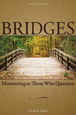 Bridges: Ministering to Those Who Question