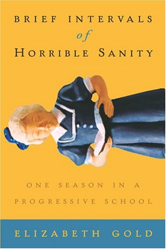 Brief Intervals of Horrible Sanity - PB 9781585423774