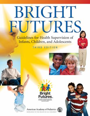 Bright Futures: Guidelines for Health Supervision of Infants, Children, and Adolescents 9781581102239