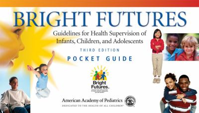 Bright Futures: Guidelines for Health Supervision of Infants, Children, and Adolescents 9781581102246