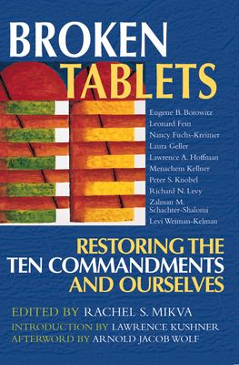 Broken Tablets: Restoring the Ten Commandments and Ourselves 9781580231589